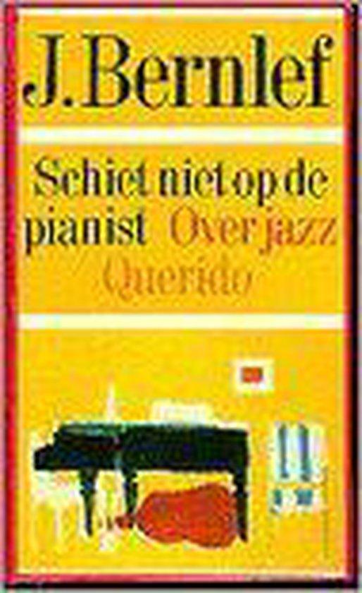 Schiet niet op de pianist - J. Bernlef |
