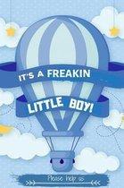 It's A Freakin Little Boy