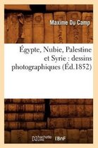 Egypt, Nubia, Palestine and Syria