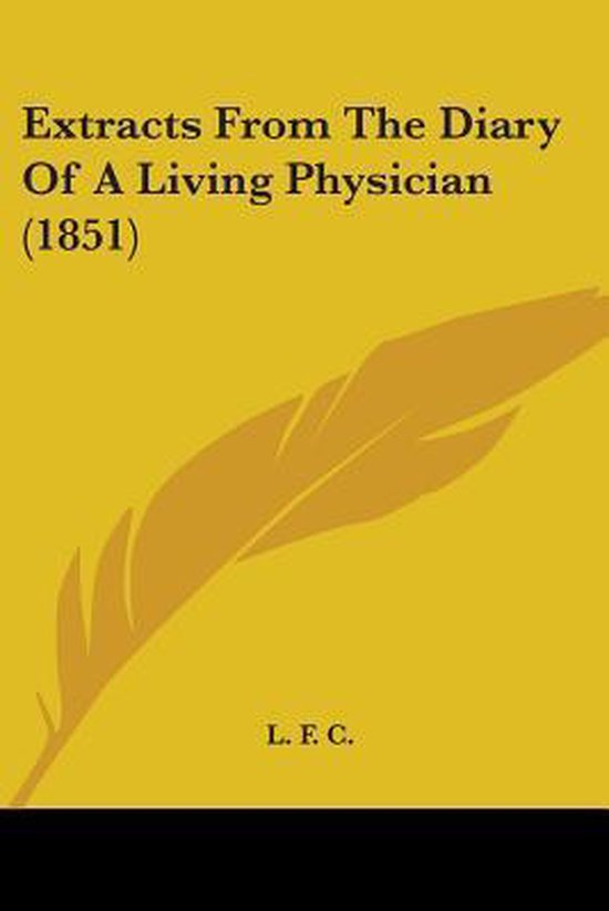 Extracts from the Diary of a Living Physician (1851)