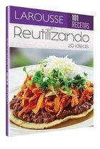 101 Recetas. Recicla Tus Alimentos