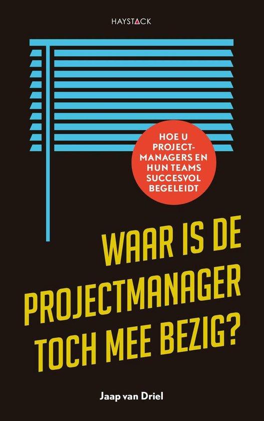 Waar is de projectmanager toch mee bezig? - Jaap van Driel | Fthsonline.com