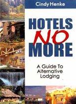 Hotels No More!