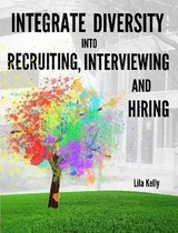 Integrate Diversity into Recruiting, Interviewing and Hiring