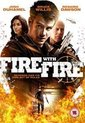 Movie - Fire With Fire