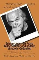 Boek cover Erinnerungen an Franz Kisseneppner Und Andere Sinnvolle Gedanken van Wolfgang Wallner-F