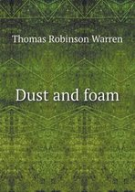 Dust and Foam