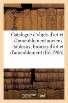 Catalogue Des Objets d'Art Et d'Ameublement Anciens Et de Style, Tableaux Anciens Et Modernes