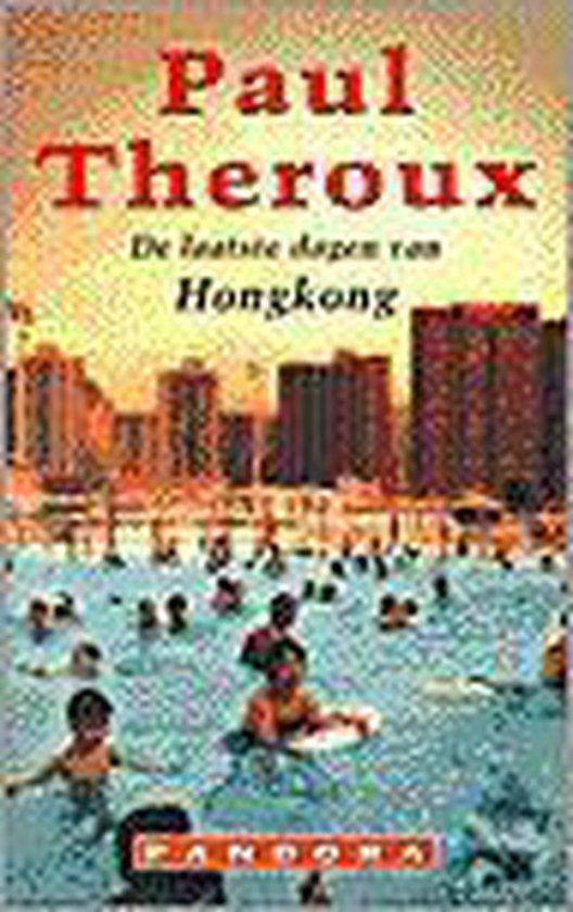 De laatste dagen van Hongkong - Theroux |