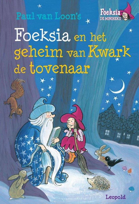 Foeksia De Miniheks - Foeksia en het geheim van Kwark de tovenaar - Paul van Loon pdf epub