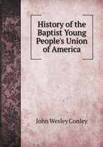 History of the Baptist Young People's Union of America