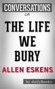 The Life We Bury: by Allen Eskens | Conversation Starters
