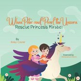When Peter and Pearl the Unicorn Rescue Princess Mirabel