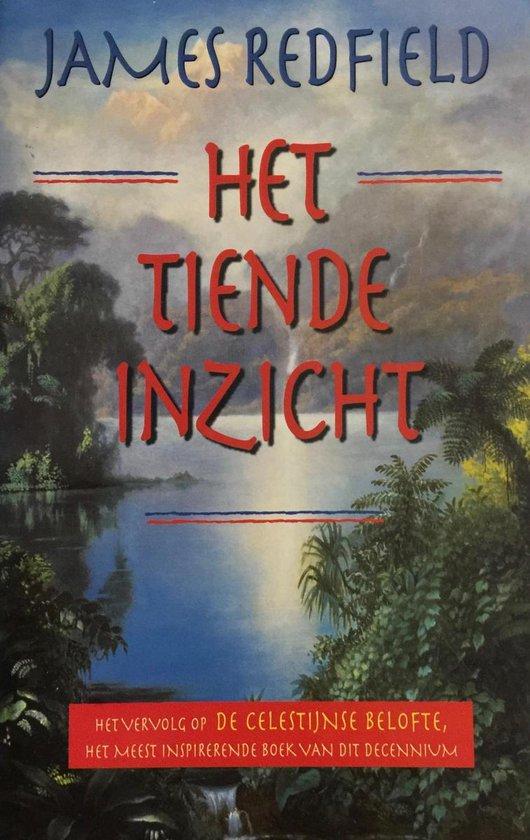 Het Tiende Inzicht - De visie vasthouden: verdere verkenningen van de Celestijnse Belofte - James Redfield pdf epub
