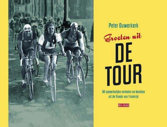 Groeten uit de Tour - Peter Ouwerkerk   Fthsonline.com
