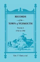 Records of the Town of Plymouth, Volume 3 1743-1783