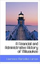 A Financial and Administrative History of Milwaukee