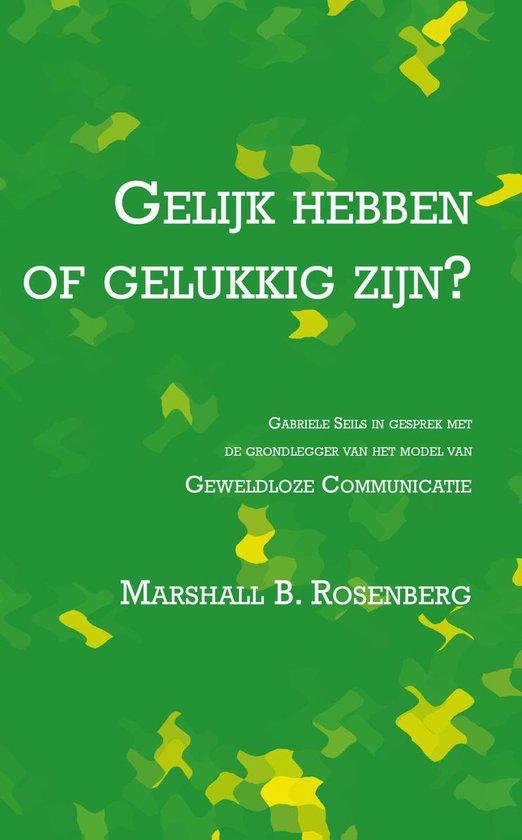 Boek cover Gelijk hebben of gelukkig zijn van Marshall B. Rosenberg (Onbekend)