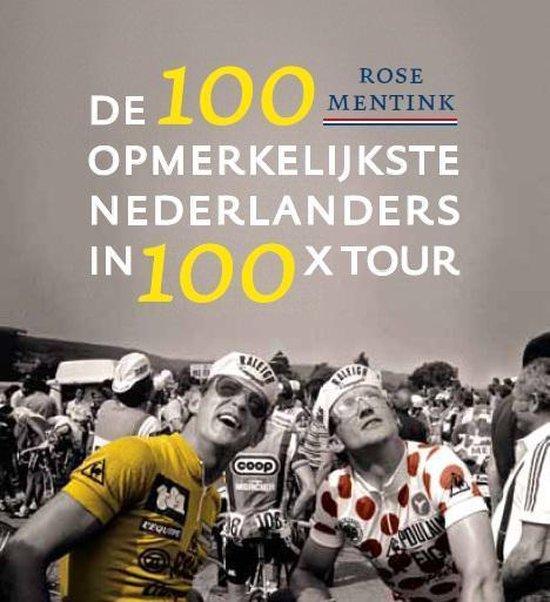 De 100 opmerkelijkste Nederlanders in 100 jaar x tour - Rose Mentink  