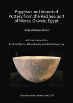 Egyptian and Imported Pottery from the Red Sea port of Mersa Gawsis, Egypt