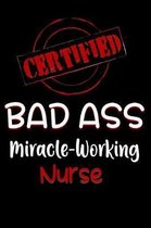 Certified Bad Ass Miracle-Working Nurse