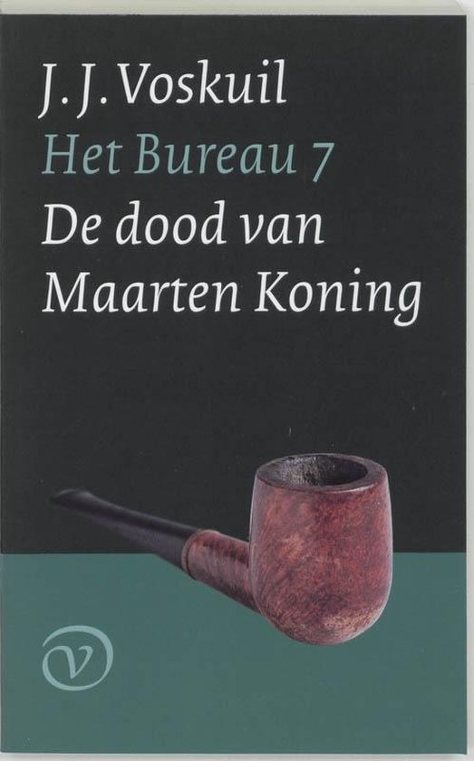 Bureau 7 : dood van maarten koning - J.J. Voskuil pdf epub