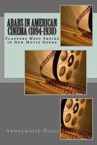 Arabs in American Cinema (1894-1930)