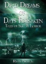 Omslag Dead Dreams of Days Forsaken: A Sci-Fi Horror Novel