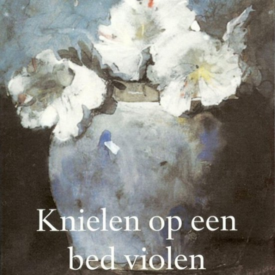 Knielen op een bed violen - Jan Siebelink |
