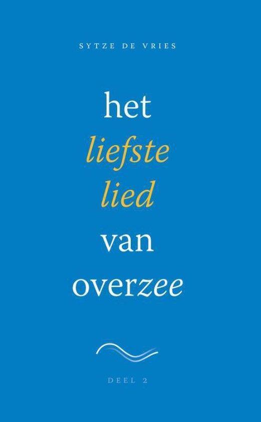 Het liefste lied van overzee Deel 2 - Sytze de Vries | Fthsonline.com