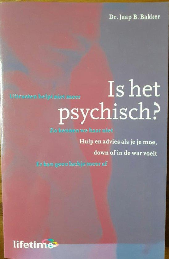 Is het psychisch ? - Jaap Berend Bakker | Fthsonline.com