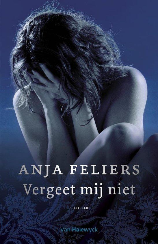 Vergeet mij niet - Anja Feliers |