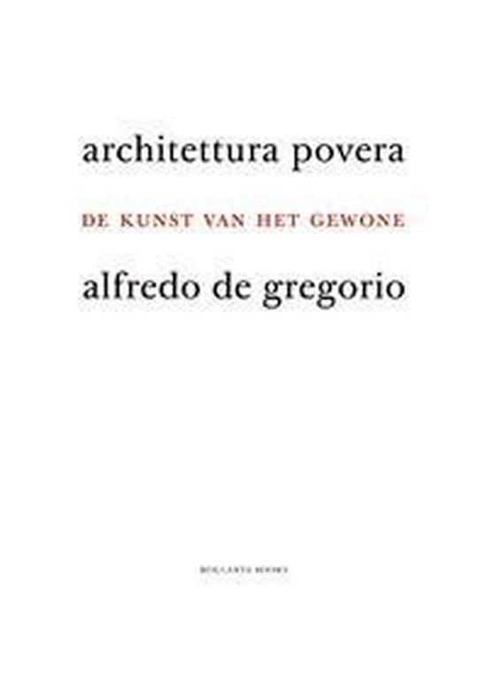 Architettura povera - Alfredo De Gregorio |
