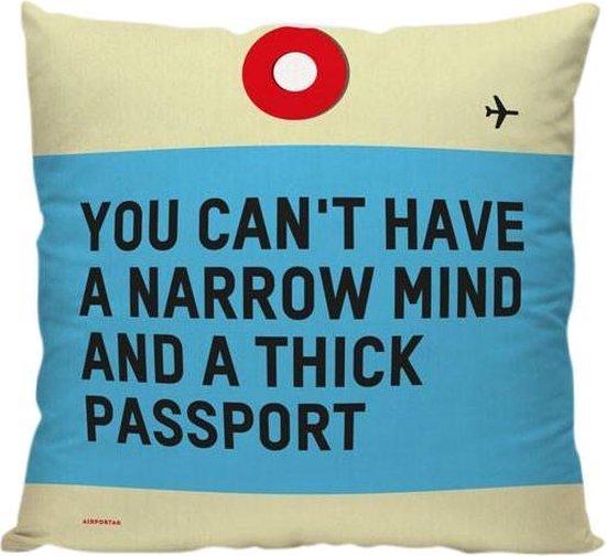 You Can't Have A Narrow Mind And A Thick Passport - Sierkussen - 40 x 40 cm - Reis Quote - Reizen / Vakantie - Reisliefhebbers - Voor op de bank/bed