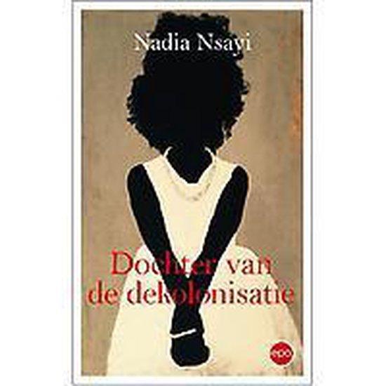 Historisch/politiek - Dochter van de dekolonisatie - Nadia Nsayi |