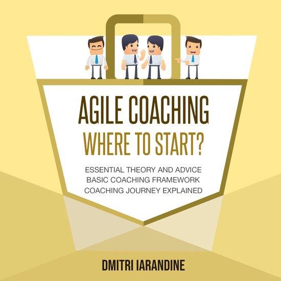 Boek cover Agile Coaching : Where to Start? van Dmitri Iarandine (Onbekend)