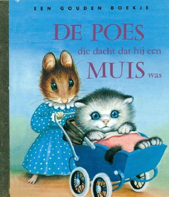 Gouden Boekjes - De poes die dacht dat hij een muis was - M. Norton  