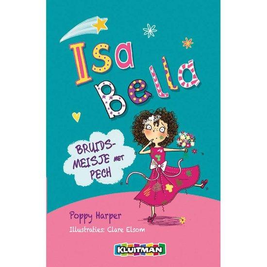 Isa Bella - Isa Bella : bruidsmeisje met pech - Poppy Harper |
