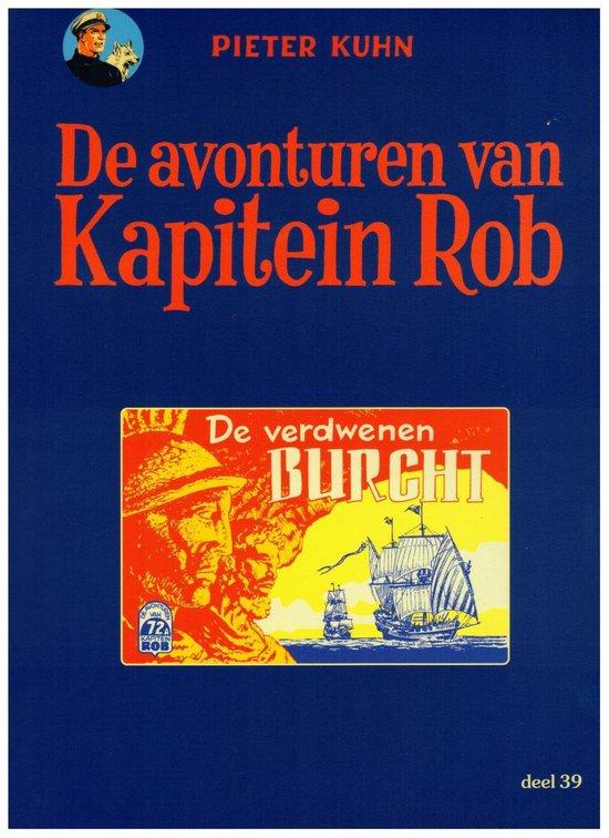 KAPITEIN ROB, 39. DE VERDWENEN BURCHT - P Kuhn |