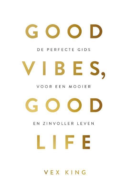 Boek cover Good Vibes, Good Life – Nederlandse editie van Vex King (Paperback)