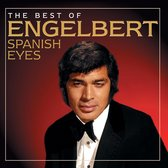 Engelbert Humperdinck - Spanish Eyes: The Best Of