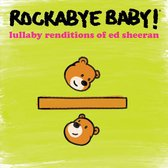 Lullaby Renditions of Ed Sheeran