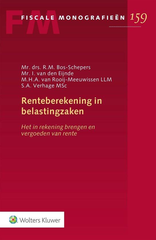 Fiscale monografieën 159 - Renteberekening in belastingzaken - Wolters Kluwer Nederland B.V.  
