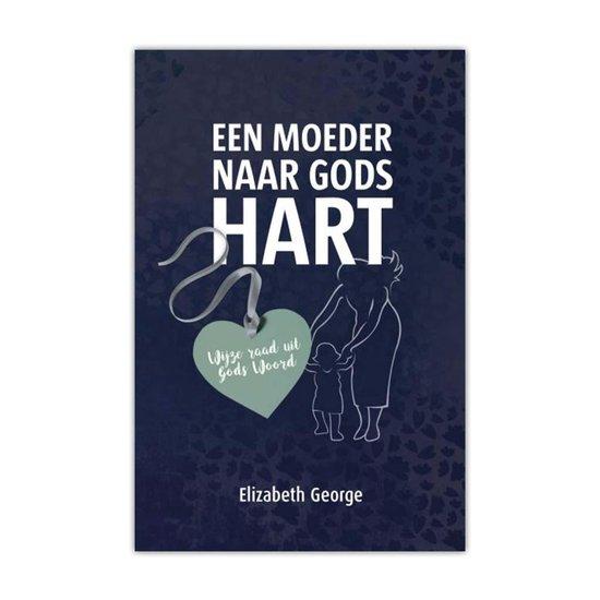 Een moeder naar Gods hart - Elizabeth George |