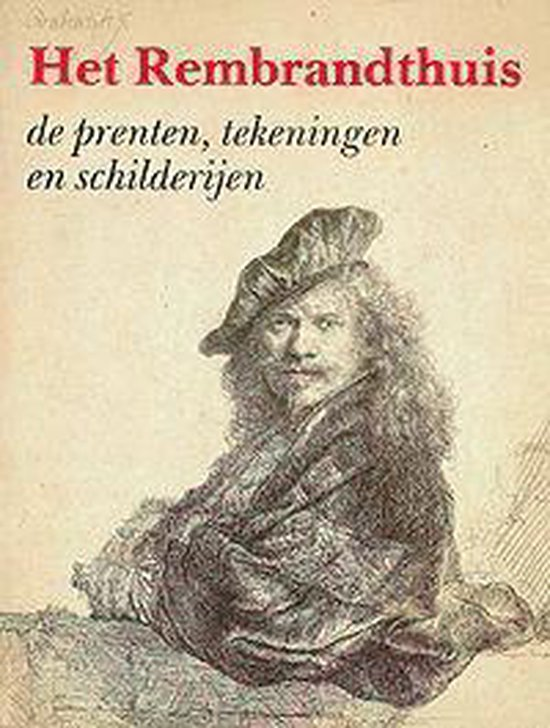 Rembrandthuis, Het. De prenten, tekeningen en schilderijen - none pdf epub