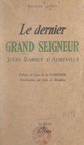 Le dernier grand seigneur, Jules Barbey d'Aurevilly