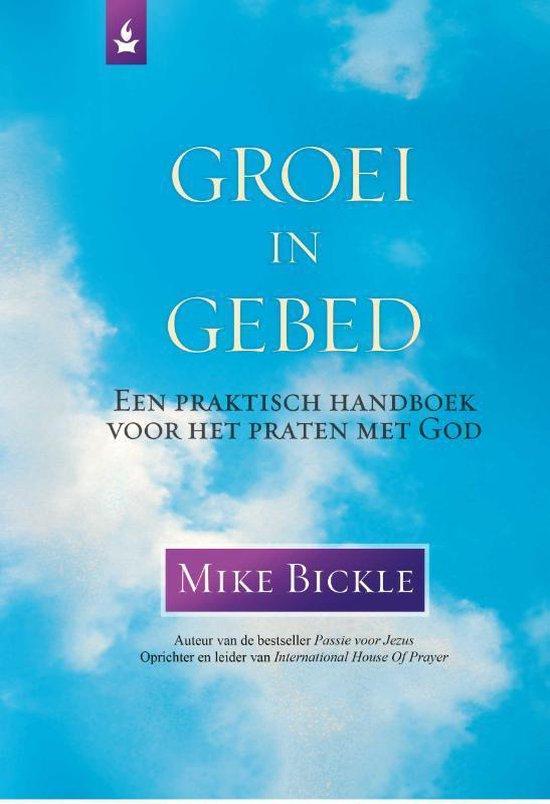 Groei in gebed - Mike Bickle | Fthsonline.com