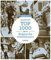 TOP 1000 VAN DE BELGISCHE WIELRENNERS - NIEUWE ED.