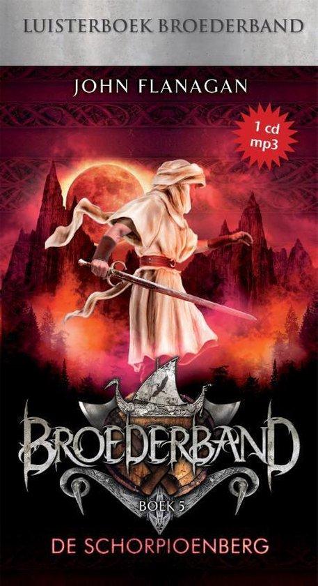 Broederband 5 - De schorpioenberg (luisterboek) - John Flanagan   Fthsonline.com
