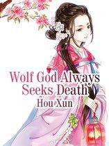 Wolf God Always Seeks Death